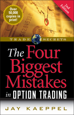 The Four Biggest Mistakes in Option Trading - Kaeppel, Jay