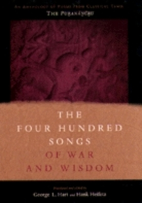 The Four Hundred Songs of War and Wisdom: An Anthology of Poems from Classical Tamil, the Purananuru - Hart, George (Translated by), and Heifetz, Hank (Translated by)