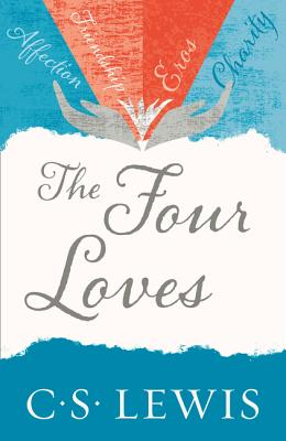 The Four Loves - Lewis, C. S.