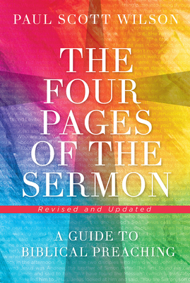 The Four Pages of the Sermon, Revised and Updated: A Guide to Biblical Preaching - Wilson, Paul Scott
