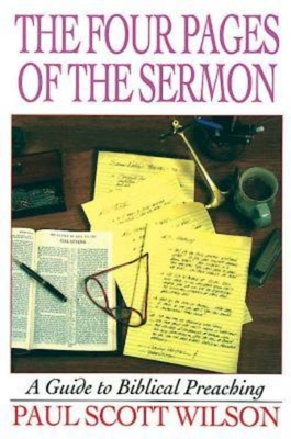 The Four Pages of the Sermon - Wilson, Paul Scott