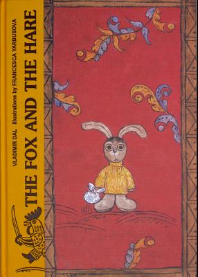The Fox and the Hare - Dal, Vladimir (Retold by)