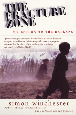 The Fracture Zone: My Return to the Balkans - Winchester, Simon