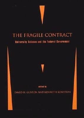 The Fragile Contract: University Science and the Federal Government - Guston, David H (Editor), and Keniston, Kenneth (Editor)