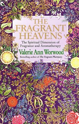 The Fragrant Heavens - Worwood, Valerie Ann
