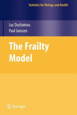 The Frailty Model - DuChateau, Luc, and Janssen, Paul