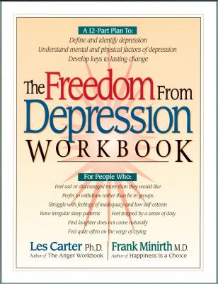 The Freedom from Depression Workbook - Carter, Les, Dr., Ph.D.