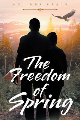 The Freedom of Spring - Heald, Melinda