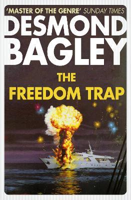 The Freedom Trap - Bagley, Desmond