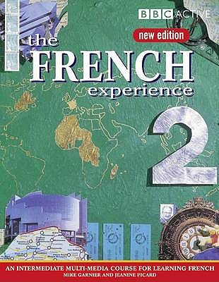 THE FRENCH EXPERIENCE 2 COURSE BOOK (NEW EDITION) - Picard, Jeanine, and Garnier, Mike