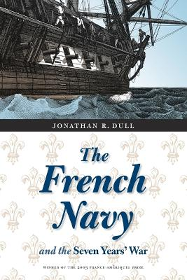 The French Navy and the Seven Years' War - Dull, Jonathan R