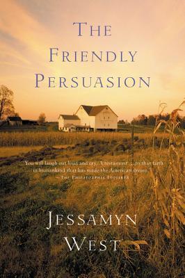 The Friendly Persuasion - West, Jessamyn