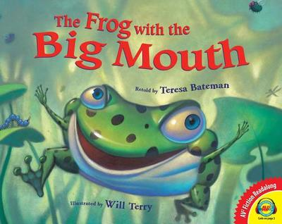 The Frog with the Big Mouth - Bateman, Teresa (Retold by)