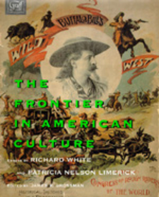 The Frontier in American Culture - White, Richard, and Limerick, Patricia Nelson, and Grossman, James R (Editor)