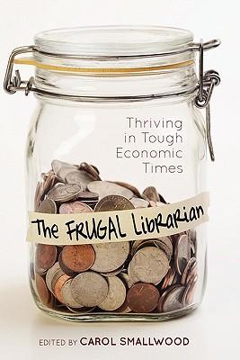 The Frugal Librarian - Smallwood, Carol (Editor)