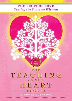 The Fruit of Love: Tasting the Supreme Wisdom - Dushkova, Zinovia