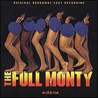 The Full Monty [Original Broadway Cast] - Original Broadway Cast Recording