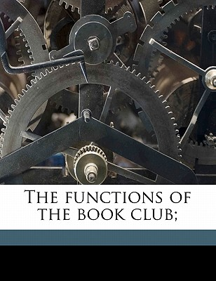 The Functions of the Book Club; - Harper, Henry Howard (Creator)