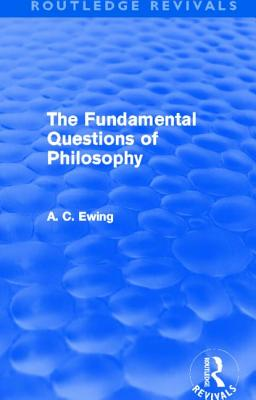 The Fundamental Questions of Philosophy - Ewing, Alfred Cyril