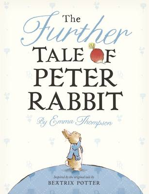 The Further Tale of Peter Rabbit - Thompson, Emma