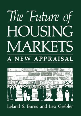 The Future of Housing Markets: A New Appraisal - Burns, Leland S