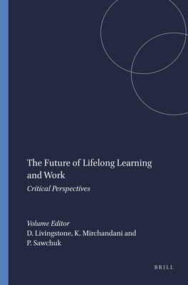 The Future of Lifelong Learning and Work - Livingstone, D W (Editor)