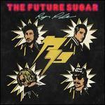 The Future Sugar [Bonus Track]