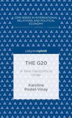 The G20: A New Geopolitical Order - Postel-Vinay, Karoline