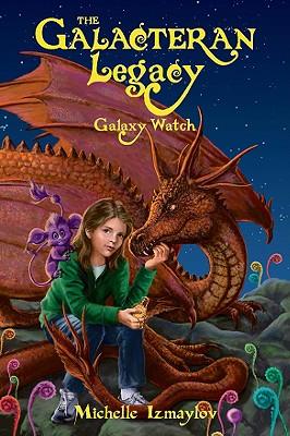 The Galacteran Legacy: Galaxy Watch - Izmaylov, Michelle
