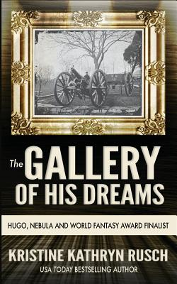 The Gallery of His Dreams - Rusch, Kristine Kathryn