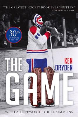 The Game: 30th Anniversary Edition - Dryden, Ken, and Simmons, Bill (Foreword by)
