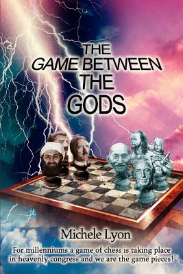 The Game Between the Gods - Lyon, Michele