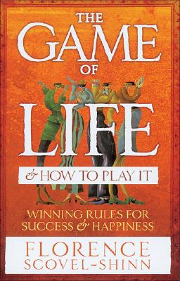 The Game of Life and How to Play It - Scovel-Shinn, Florence