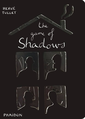 The Game of Shadows - Tullet, Herve