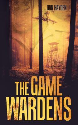 The Game Wardens - Hayden, Dan