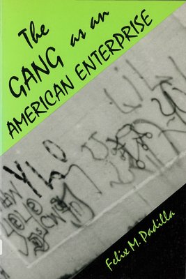 The Gang as an American Enterprise - Padilla, Felix M