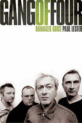 "The ""Gang of Four"": Damaged Gods - Lester, Paul"