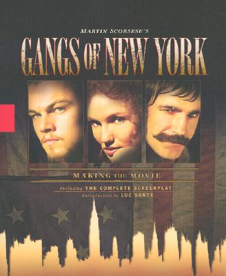 The Gangs of New York: Making the Movie - Scorsese, Martin, Professor