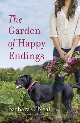 The Garden of Happy Endings - O'Neal, Barbara