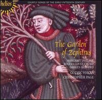 The Garden of Zephirus - Andrew King (tenor); Gill Ross (soprano); Gothic Voices; John Mark Ainsley (tenor); Leigh Nixon (tenor);...
