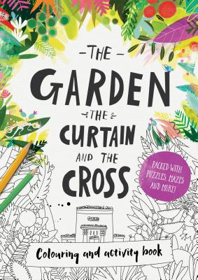 The Garden, the Curtain & the Cross Coloring & Activity Book: Coloring, Puzzles, Mazes and More - Laferton, Carl