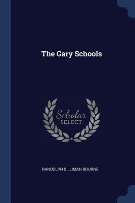 The Gary Schools - Bourne, Randolph Silliman