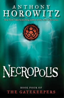 The Gatekeepers #4: Necropolis - Horowitz, Anthony
