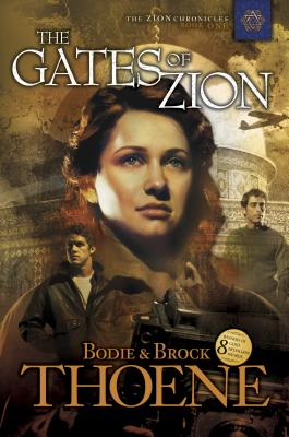 The Gates of Zion - Thoene, Bodie, Ph.D., and Thoene, Brock, Ph.D.