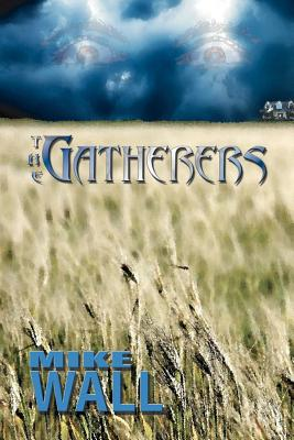 The Gatherers - Wall, Mike