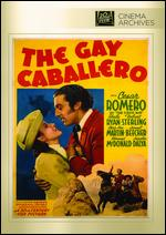The Gay Caballero - Otto Brower
