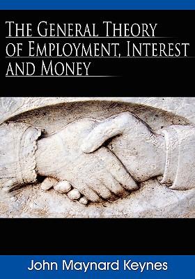 The General Theory of Employment, Interest, and Money - Keynes, John Maynard, Fba