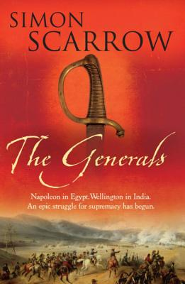 The Generals - Scarrow, Simon