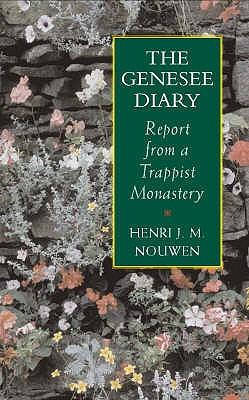 The Genesee Diary - Nouwen, Henri J. M.