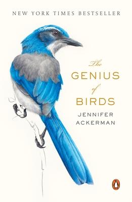 The Genius of Birds - Ackerman, Jennifer